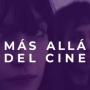 Más allá del cine